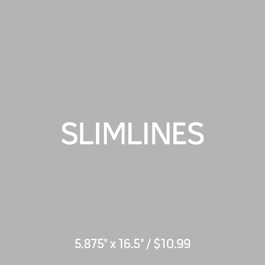 Slimlines